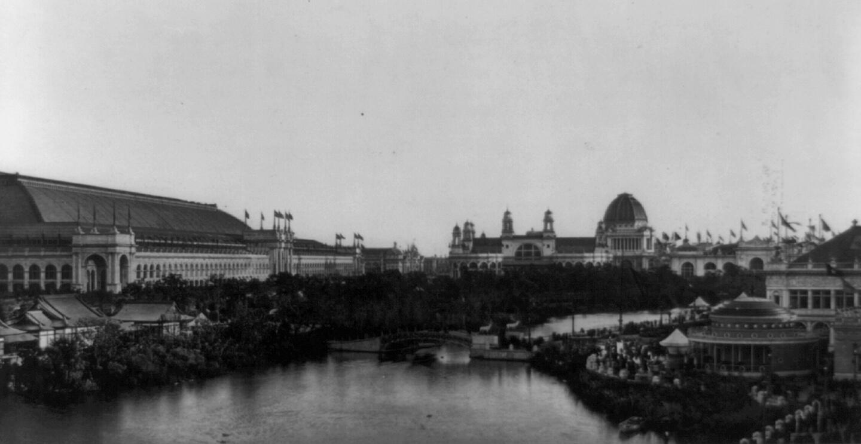 1893 - World's Columbian Exposition, Chicago